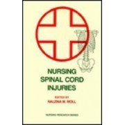 Nursing Spinal Cord Injuries by Nalzina M. Woll