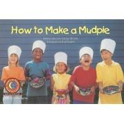 How to Make a Mudpie by Rozanne Lanczak Williams