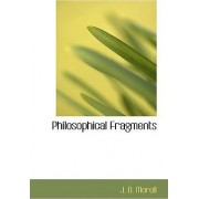 Philosophical Fragments by J D Morell