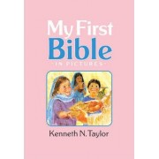 My First Bible in Pictures, Baby Pink by Dr Kenneth N Taylor