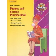 Phonics and Spelling Practice Book, Grade 3 by Scott Foresman