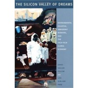 Silicon Valley of Dreams by David N. Pellow