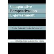 Comparative Perspectives on E-Government by Peter Hernon