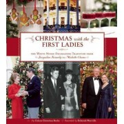 Christmas with the First Ladies by Coleen Christian Burke