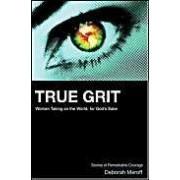 True Grit: Women Taking On The World, For God's Sake
