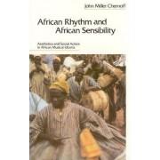 African Rhythm and African Sensibility by John Miller Chernoff