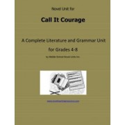 Novel Unit for Call It Courage by Middle School Novel Units