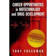Career Opportunities in Biotechnology and Drug Development by Toby Freedman
