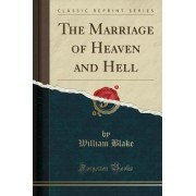 The Marriage of Heaven and Hell (Classic Reprint) by William Blake