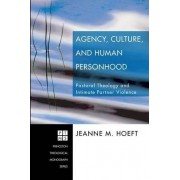 Agency, Culture, and Human Personhood by Jeanne M Hoeft