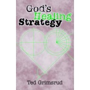 God's Healing Strategy by Ted Grimsrud