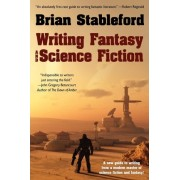 Writing Fantasy and Science Fiction by Brian Stableford