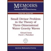 Small Divisor Problem in the Theory of Three-Dimensional Water Gravity Waves by Gerard Iooss