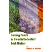 Turning Points in Twentieth Century Irish History by Thomas E. Hachey