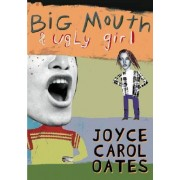 Big Mouth & Ugly Girl by Professor of Humanities Joyce Carol Oates