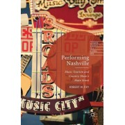 Performing Nashville: Music Tourism and Country Music's Main Street