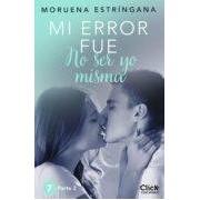 Estringana Moruena Mi Error Fue No Ser Yo Misma. Parte Ii (ebook)