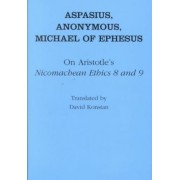 On Aristotle's Nicomachean Ethics 8 and 9 by Michael Ephesus