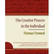 The Creative Process in the Individual - Thomas Troward by Judge Thomas Troward