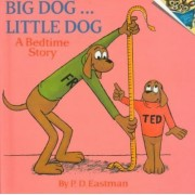 Big Dog...Little Dog by Philip D Eastman