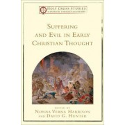 Suffering and Evil in Early Christian Thought by Nonna Verna Harrison