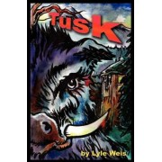 Tusk by Lyle Weis