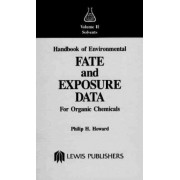 Handbook of Environmental Fate and Exposure Data for Organic Chemicals: Volume 2 by Philip H. Howard