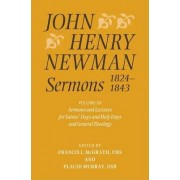 John Henry Newman Sermons 1824-1843: Sermons and Lectures for Saint's Days and Holy Days and General Theology Volume III by Francis J. McGrath