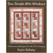 Sew Simple Attic Windows: Patchwork Techniques for the 21st Century