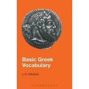 Basic Greek Vocabulary by J.R. Cheadle