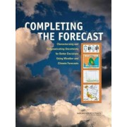 Completing the Forecast by Committee on Estimating and Communicating Uncertainty in Weather and Climate Forecasts