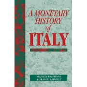 A Monetary History of Italy by Professor Michele Fratianni