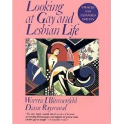 Looking at Gay and Lesbian Life by Warren J. Blumenfeld