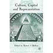 Culture, Capital and Representation by Robert J. Balfour