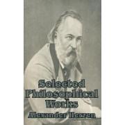 Selected Philosophical Works by Alexander Herzen