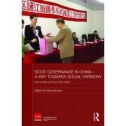 Good Governance in China - a Way Towards Social Harmony by Mengkui Wang