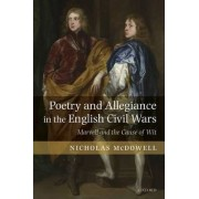 Poetry and Allegiance in the English Civil Wars by Nicholas McDowell