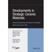 Developments in Strategic Ceramic Materials: Ceramic Engineering and Science Proceedings, Volume 36 Issue 8