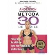 Metoda de 30 de zile + Dvd - Tracy Anderson
