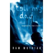 Tell My Dad: A Mystery Novel Inspired by True Events