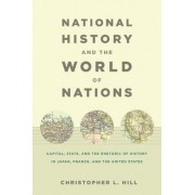 National History and the World of Nations by Christopher Hill