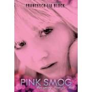Pink Smog: Becoming Weetzie Bat by Francesca Lia Block