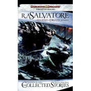 The Collected Stories: the Legend of Drizzt by R. A. Salvatore