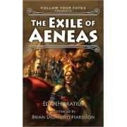 The Exile of Aeneas by Ed Dehoratius