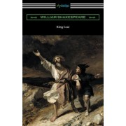 King Lear (Annotated by Henry N. Hudson with an Introduction by Charles Harold Herford)