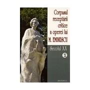 Corpusul receptarii critice a operei lui Mihai Eminescu, Vol 12-13, sec XX.