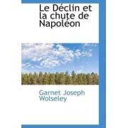 Le D Clin Et La Chute de Napol on by Garnet Joseph Wolseley