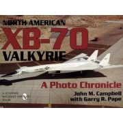 The North American XB-70 Valkyrie by John M. Campbell