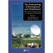 The Anthropology of Development and Globalization by Marc Edelman