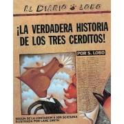 La Verdadera Historia de Los Tres Cerditos! (the True Story of the Three Little Pigs) by Jon Scieszka
